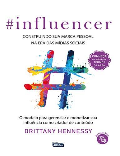 INFLUENCER: Construindo sua marca pessoal na era das mídias sociais