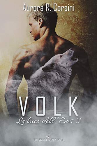 Volk (Le luci dell'Eos Vol. 3)