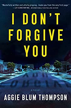I Don't Forgive You by [Aggie Blum Thompson]