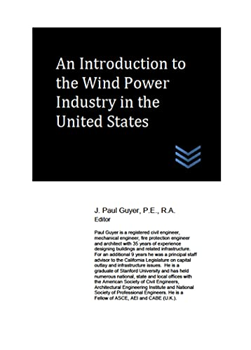 An Introduction to the Wind Power Industry in the United States (Power Plants Engineering) (English Edition)