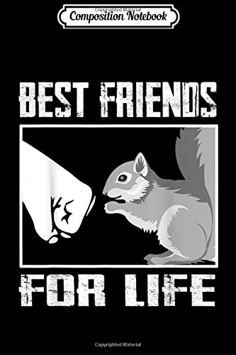 Composition Notebook: Squirrel Best Friend For Life Squirrel Lover Journal/Notebook Blank Lined Ruled 6x9 100 Pages