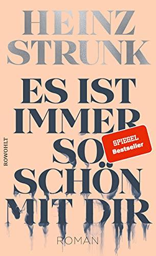 Buchseite und Rezensionen zu 'Es ist immer so schön mit dir: Roman' von Heinz Strunk
