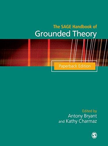 The SAGE Handbook of Grounded Theory: Paperback Edition (Sage Handbooks)