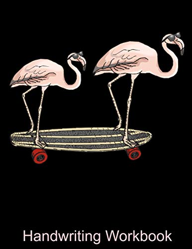 Handwriting Workbook: Cool Flamingos with Sunglasses on a Skateboard Handwriting Workbooks for Kids - Gift for Flamingo Lovers - Pretty Pink Flamingo ... - Handwriting Workbook For Your Flamingo Girl