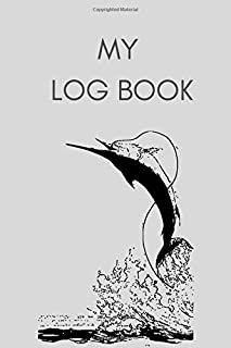 """My Log Book : Journal Book For Fisher Men To Record All About Fishing Day , Weather + Notes: My Fishing Journal Book 