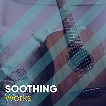 # Soothing Works