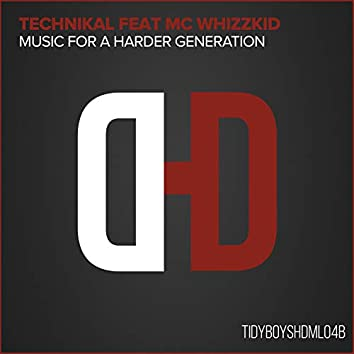 Music For A Harder Generation