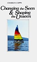 Changing the Seen & Shaping the Unseen
