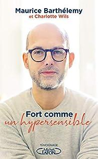 Fort comme un hypersensible par Maurice Barthélemy