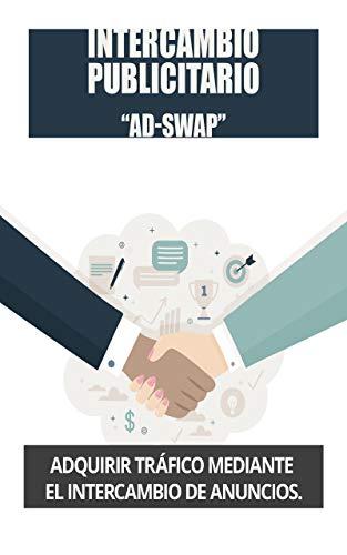 Intercambio publicitario 'Ad swap': : Adquirir tráfico mediante el intercambio de anuncios.
