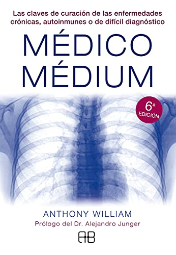 Médico Médium: Las claves de curación de las enfermedades crónicas, autoinmunes o de difícil diagnóstico 🔥