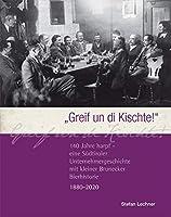 """""""Greif un die Kischte!"""": 140 Jahre harpf - Eine Suedtiroler Unternehmergeschichte mit kleiner Brunecker Bierhistorie"""