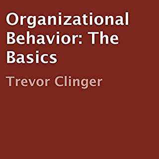 Organizational Behavior: The Basics                   By:                                                                                                                                 Trevor Clinger                               Narrated by:                                                                                                                                 Jay Prichard                      Length: 18 mins     28 ratings     Overall 3.9