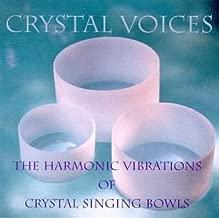 CRYSTAL VOICES: The Harmonic Vibrations of Crystal Singing Bowls by Deborah Van Dyke & Valerie Farnsworth (October 1, 1996)