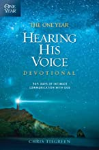 The One Year Hearing His Voice Devotional: 365 Days of Intimate Communication with God