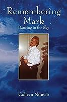 Remembering Mark: Dancing in the Sky