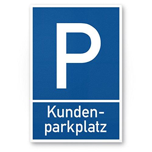 Parkplatz Kunden Kunststoff Schild - Kundenparkplatz (blau, 20 x 30cm), Hinweisschild Privatparkplatz - nur Kunden, Parkplatzschild Reserviert - Parkplatz freihalten, Stellplatz vermietet Kunden