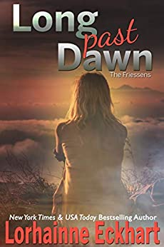 Long Past Dawn (The Friessens Book 30) by [Lorhainne Eckhart]