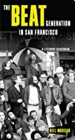The Beat Generation in San Francisco: A Literary Tour
