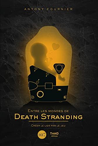 Entre les mondes de Death Stranding: Créer le lien par le jeu (Sagas)