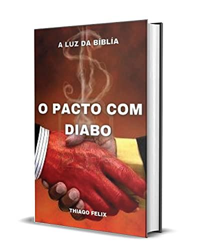 O PACTO COM DIABO: A Luz Da Bíblia