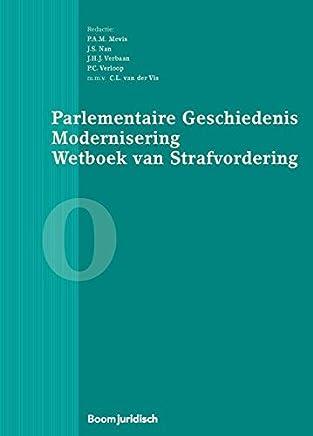 Parlementaire geschiedenis modernisering wetboek van strafvordering - boek 0: contourennota