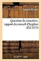 Question Du Cimetière, Rapport Du Conseil d'Hygiène