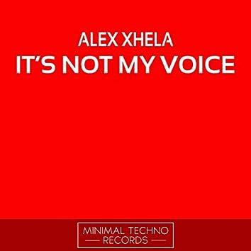 It's Not My Voice