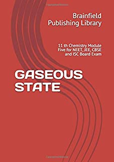 GASEOUS STATE: 11 th Chemistry Module Five for NEET, JEE, CBSE and ISC Board Exam