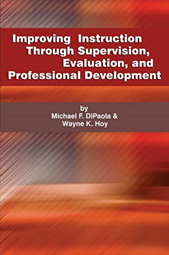 Compare Textbook Prices for Improving Instruction Through Supervision, Evaluation, and Professional Development Illustrated Edition ISBN 9781623964788 by DiPaola, Michael,Hoy, Wayne K.