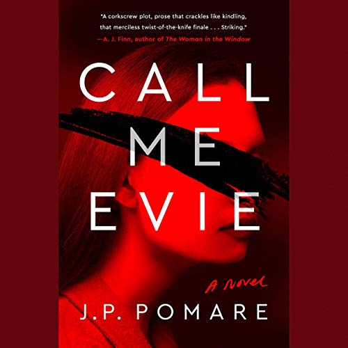 Call Me Evie Audiobook By J. P. Pomare cover art