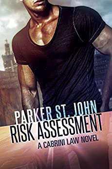 Risk Assessment: A Cabrini Law Novel by [Parker St. John]