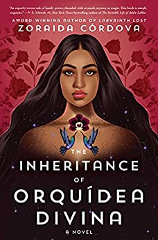 The Inheritance of Orquídea Divina: A Novel by [Zoraida Córdova]