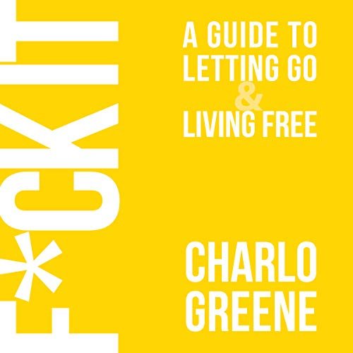F*ck It: A Guide to Letting Go & Living Free audiobook cover art