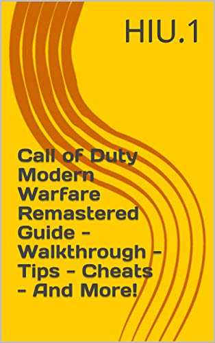 Call of Duty Modern Warfare Remastered Guide - Walkthrough - Tips - Cheats - And More! (English Edition)