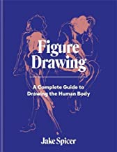 Figure Drawing: The Complete Guide to Anatomy for Artists