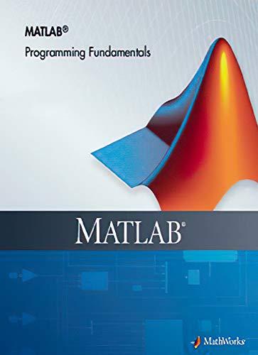 MATLAB Programming Fundamentals - MathWorks: MATLAB Programming Fundamentals - MathWorks (English Edition)
