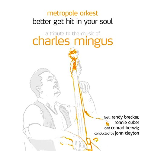 Better Get Hit In Your Soul - A Tribute To The Music Of Charles Mingus