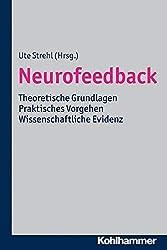 Neurofeedback: Theoretische Grundlagen - Praktische Vorgehen - Wissenschaftliche Evidenz