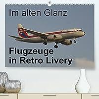 """Im alten Glanz: Flugzeuge in Retro Livery (Premium, hochwertiger DIN A2 Wandkalender 2022, Kunstdruck in Hochglanz): Eine spezielle zusammenstellung von Flugzeugen in """"Retro Livery"""" (Monatskalender, 14 Seiten )"""