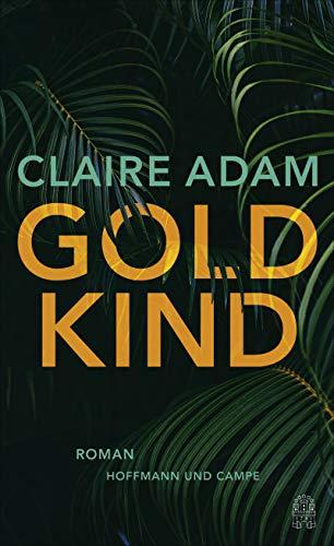 Buchseite und Rezensionen zu 'Goldkind: Roman' von Claire Adam