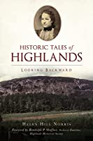 Historic Tales of Highlands: Looking Backward (American Chronicles)