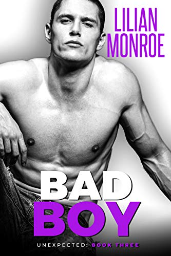 Bad Boy: An Accidental Pregnancy Romance (Unexpected Book 3)