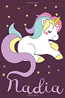 Nadia: A cute, fun, feminine, personalized customized Unicorn lined notebook for little girls, women named Nadia ages 4-8,...