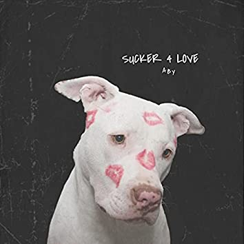 Sucker 4 Love
