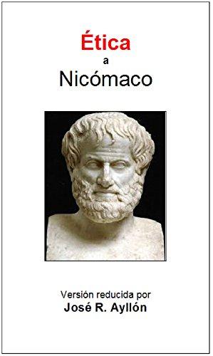 Ética a Nicómaco: Versión reducida por J.R. Ayllón (Spanish Edition)