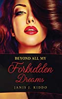 Beyond All My Forbidden Dreams: Explicit Erotic Sex Stories
