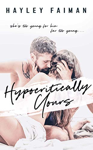 Hypocritically Yours: A Standalone Age-Gap Romance by [Hayley Faiman, PinkInk Designs, Ellie McLove]