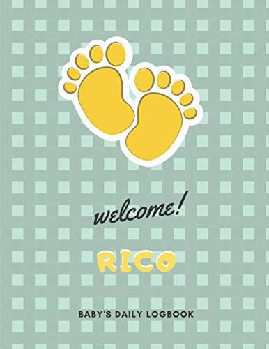 Welcome Rico: Baby's Daily LogBook With Customized name (Rico), Immunizations, Breastfeeding Tracker Journal, health Log Book for newborns, Sleeping, ... Notebook, 8.5 x 11 in, 120 pages, Matte Cover