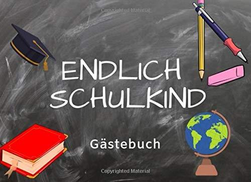 Endlich Schulkind Gästebuch: Erinnerungsalbum & Eintragebuch zum Schulanfang1. Klasseals Geschenk...